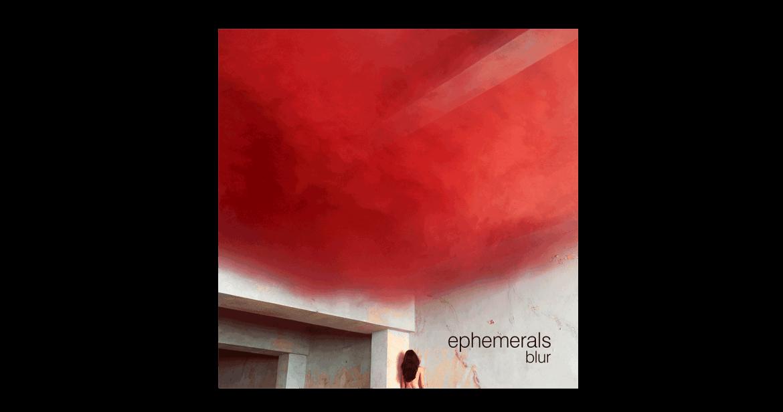 ephemerals-blur